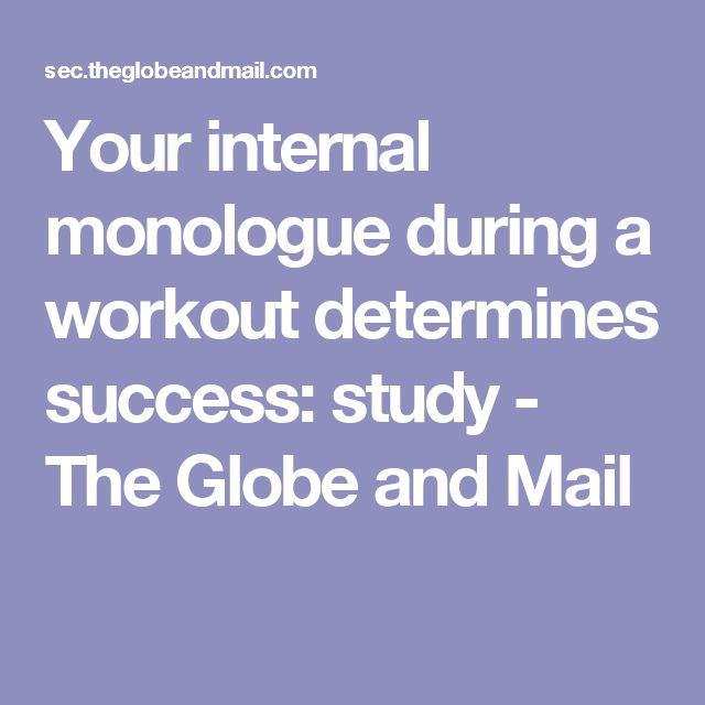 Your internal monologue during a workout determines success: study - The Globe and Mail