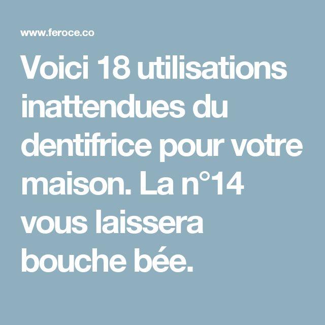 Voici 18 utilisations inattendues du dentifrice pour votre maison. La n°14 vous laissera bouche bée.