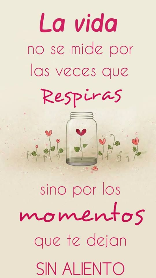 La vida no se mide por las veces que respiras sino por los momentos que te dejan sin aliento #frases #robertoyelva