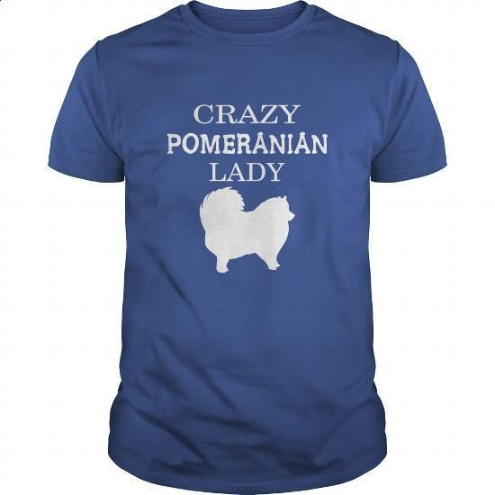 Pomeranian Tshirt Crazy pomeranian lady - #custom shirt #sweatshirt design. CHECK PRICE => https://www.sunfrog.com/Jobs/Pomeranian-T-shirt--Crazy-pomeranian-lady-Royal-Blue-Guys.html?60505
