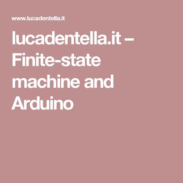 lucadentella.it – Finite-state machine and Arduino