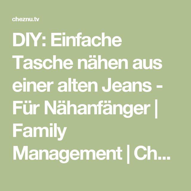 DIY: Einfache Tasche nähen aus einer alten Jeans - Für Nähanfänger | Family Management | ChezNU.TV