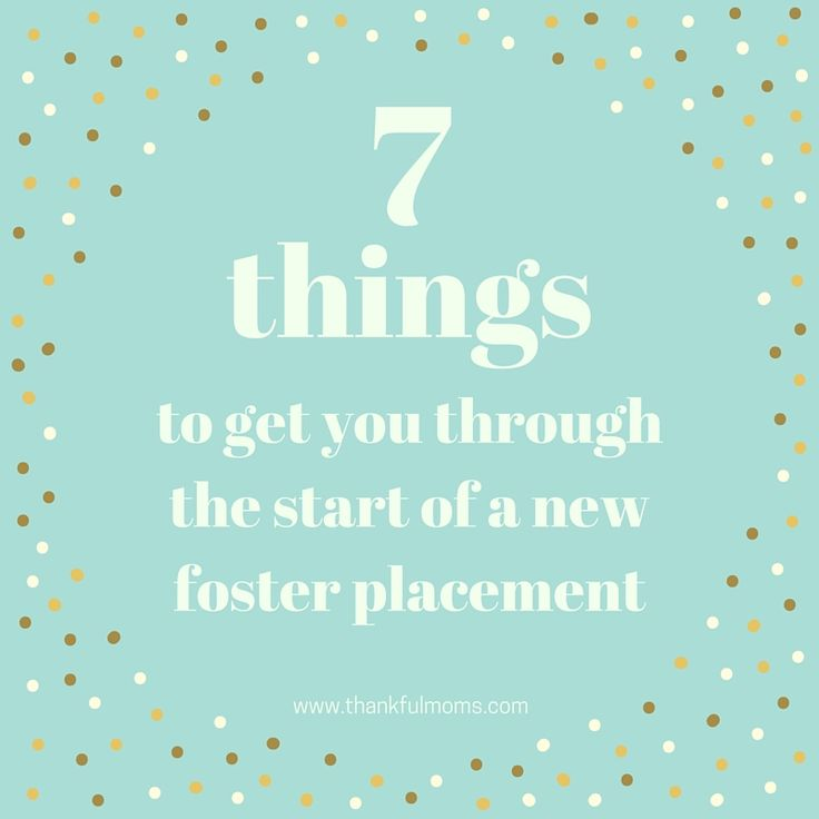 7 things to get you through the start of a new foster care placement   www.thankfulmoms.com #fostercare #adoption