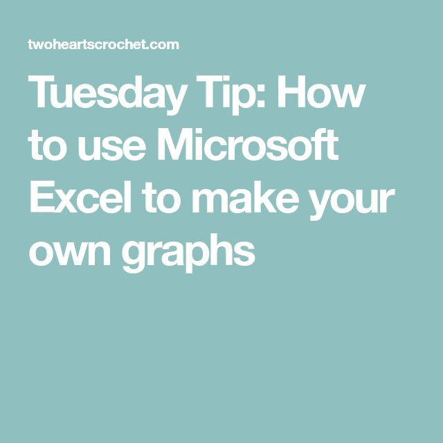 Tuesday Tip: How to use Microsoft Excel to make your own graphs