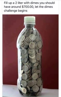 Fill a 2 liter bottle with dimes you'll save about $700.00