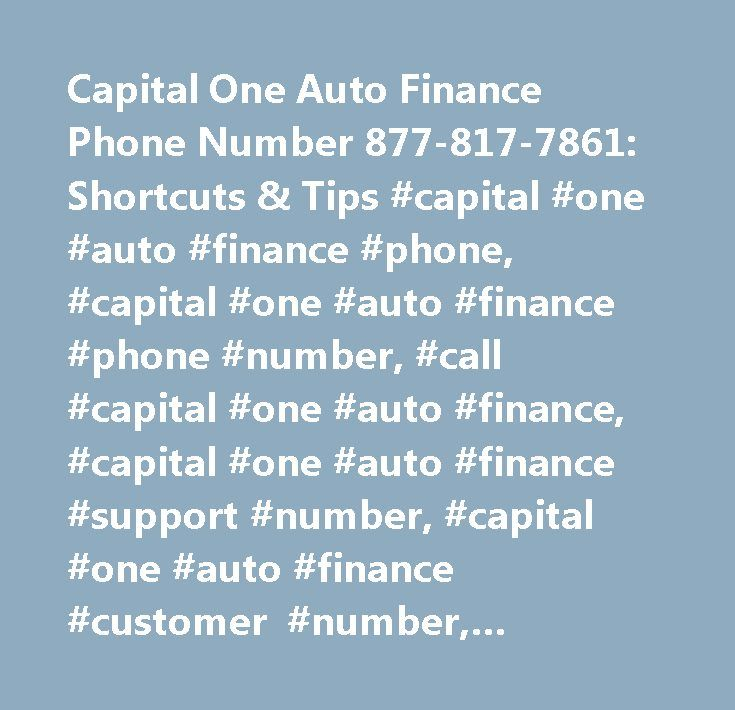 Capital One Auto Finance Phone Number 877-817-7861: Shortcuts & Tips #capital #one #auto #finance #phone, #capital #one #auto #finance #phone #number, #call #capital #one #auto #finance, #capital #one #auto #finance #support #number, #capital #one #auto #finance #customer #number, #capital #one #auto #finance #customer #service #number, #capital #one #auto #finance #contact #number, #capital #one #auto #finance #customer #support #number, #capital #one #auto #finance #800, #capital #one…