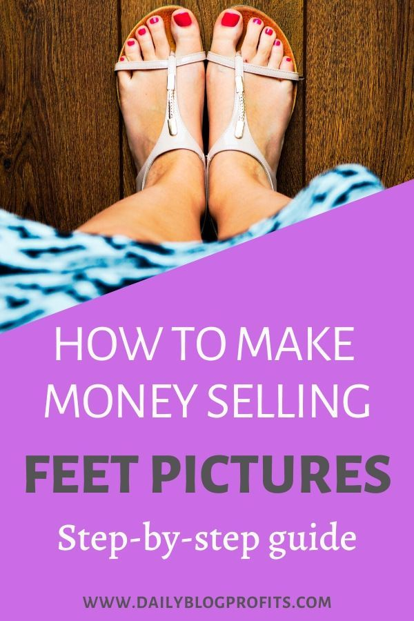 How To Make Money From Selling Pictures Of Feet
