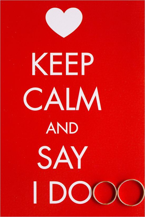 """Keep calm and say 'I Do'"" #lovequotes #marriage"