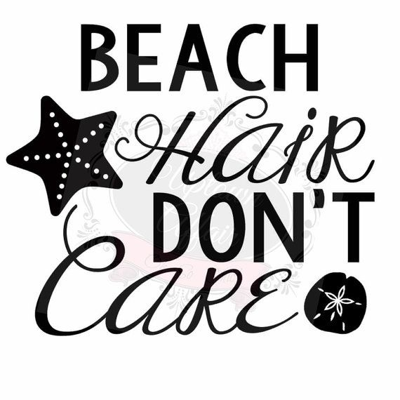 Beach Hair Don't Care SVG FILE