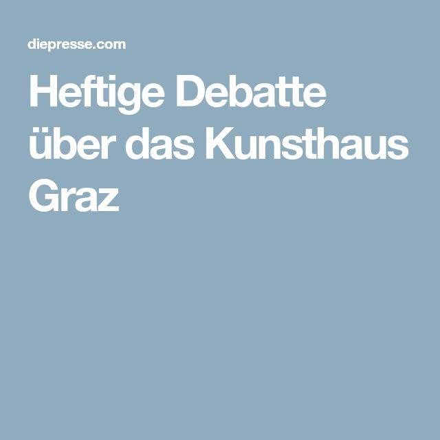 Heftige Debatte über das Kunsthaus Graz