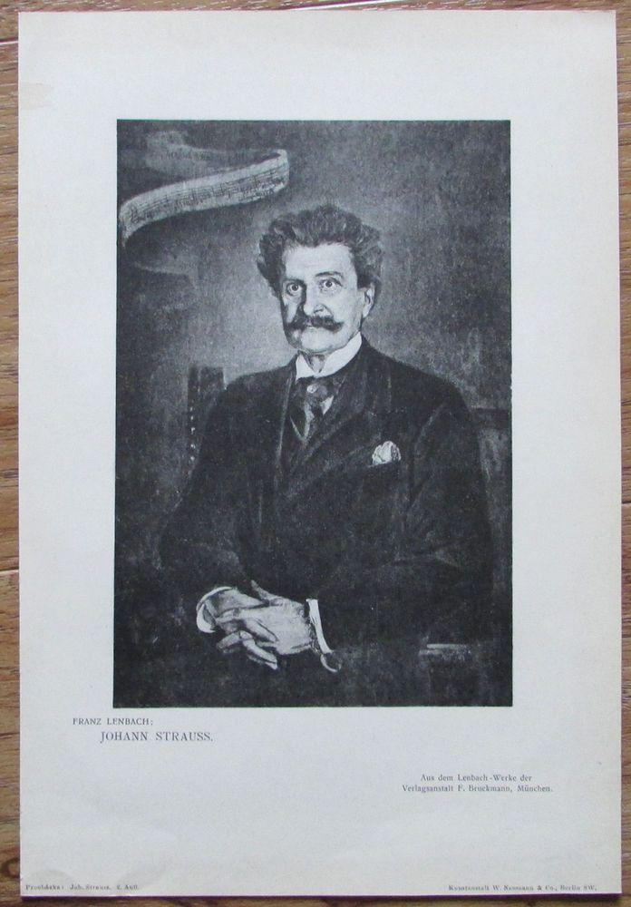 1913 Franz Lenbach JOHANN STRAUSS Walzerkönig alter Druck old print | eBay