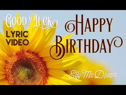 Happy Birthday Wishes for Friends and Family Pop ❤ Lyrics Video, New Birthday Song, Elly Mc Dream - YouTube