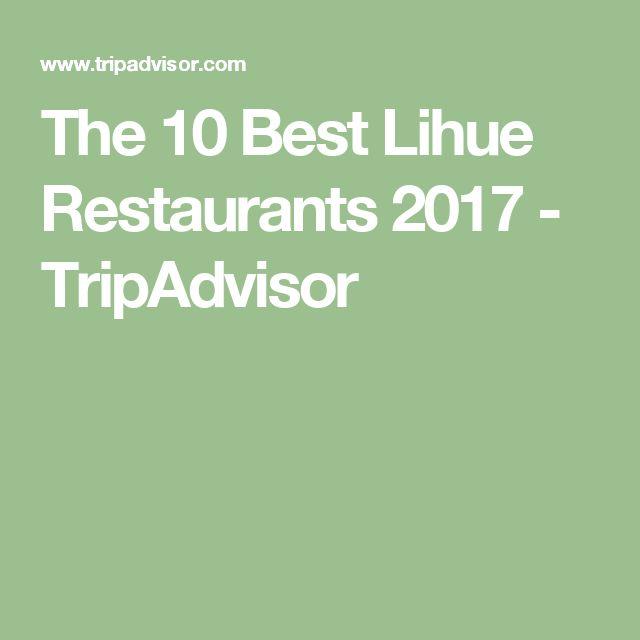 The 10 Best Lihue Restaurants 2017 - TripAdvisor