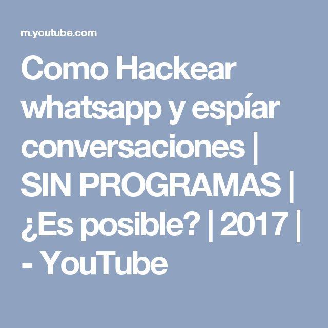 Como Hackear whatsapp y espíar conversaciones   SIN PROGRAMAS   ¿Es posible?   2017   - YouTube