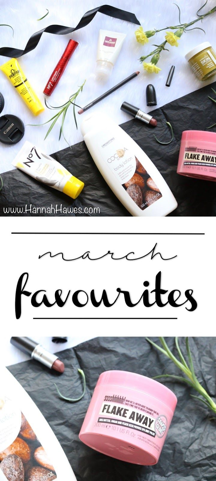 March monthly favourites / favorites. No7 mascara. Soap & glory. Pure potions. MAC and more.  www.HannahHawes.com