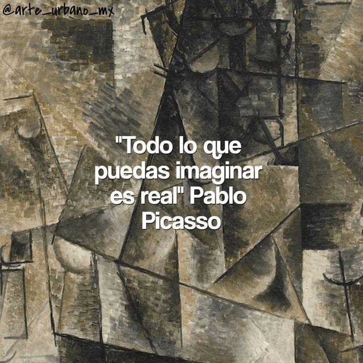 """Pablo Ruiz Picasso fue un pintor y escultor español, creador, junto con Georges Braque, del cubismo """"Todo lo que puedes imaginar es real"""""""