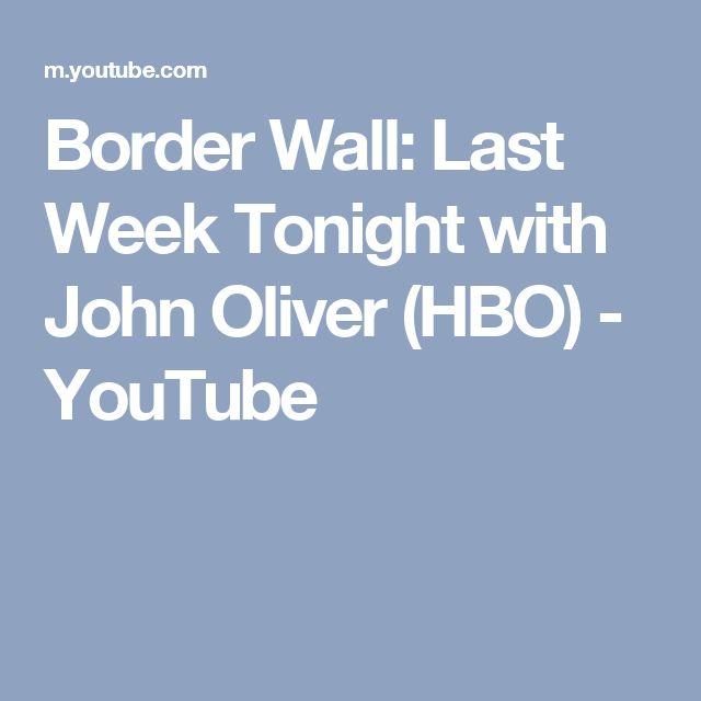 Border Wall: Last Week Tonight with John Oliver (HBO) - YouTube