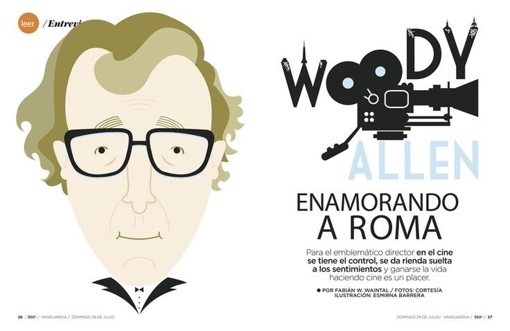Ilustración a página doble para 360 La Revista. Ilustración y diseño, para especial de Woody Allen, por su película 2012 'De Roma con amor'. / Por: Esmirna Barrera