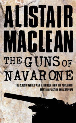 Guns Of Navarone (Guns of Navarone #1)  by Alistair MacLean