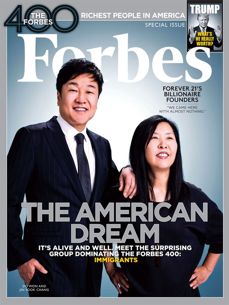 Immigrants are taking a beating on television, at political rallies, even on capitol hill. But on the Forbes 400, its a love story. We never had more members--over 10%--born outside this country. Thats a healthy thing for American  entrepreneurship and job growth.
