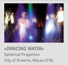 Spherical Projection, 'The House of Dancing Water', City of Dreams, Macau, China
