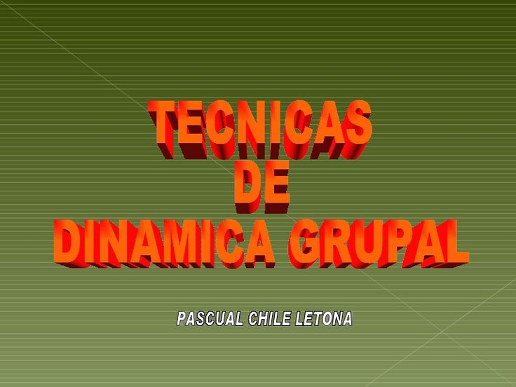 TECNICAS DE DINAMICA GRUPAL PASCUAL CHILE LETONA
