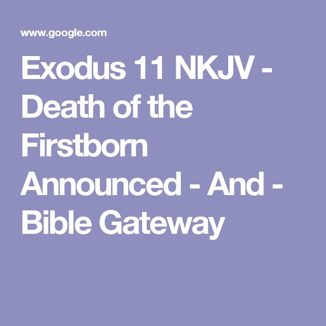 Exodus 11 NKJV - Death of the Firstborn Announced - And - Bible Gateway