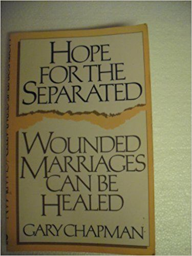 Hope For The Separated Gary Chapman 9780802436160 Amazon Books