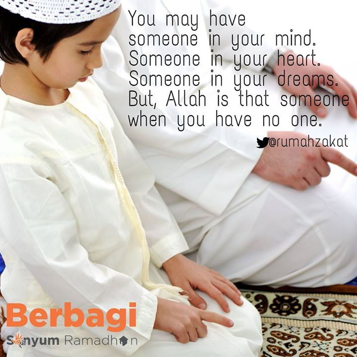 Allah is someone when you have no one