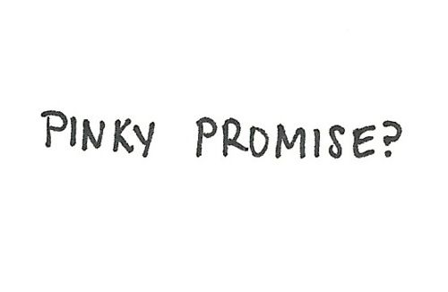 pinky promise quotes | Pinky Promise Picture & Image | tumblr