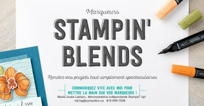 Les créations de Marie-Josée: MARQUEURS STAMPIN' BLENDS DE STAMPIN' UP! #stampinblends