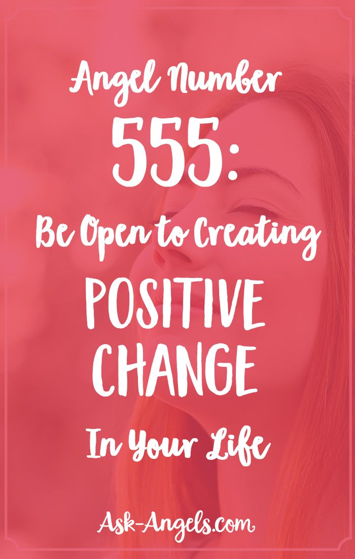 Angel Number 555: Be Open to Creating Positive Change In Your Life