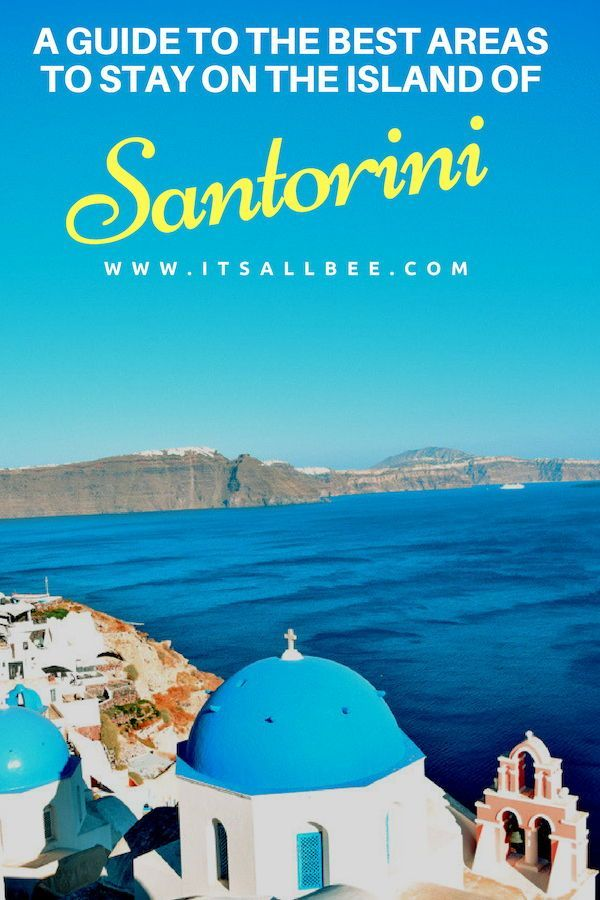 Where To Stay In Santorini Best Areas To Stay In Santorini Itsallbee Travel Blog Santorini Travel Best Hotels In Santorini Santorini Hotels
