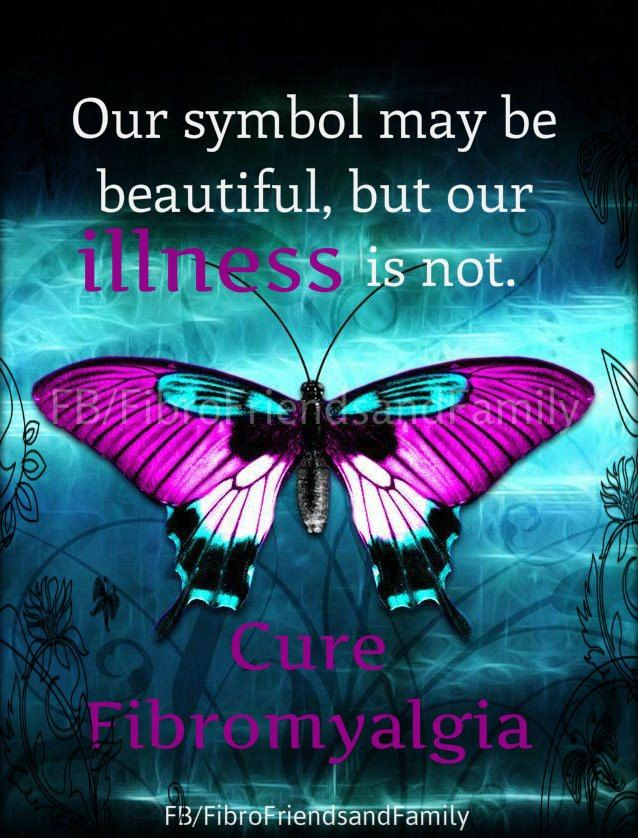 Our symbol may be beautiful, but our illness is not. Cure Fibromyalgia - It's a chronic illness with chronic pain. Each day is a battle, fighting a disease that no one else can see. tjn