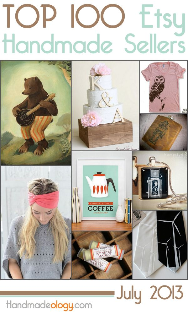 There's a lot that can be learned from these people! Top 100 Handmade Etsy Sellers - July 2013 #tips
