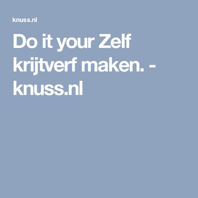 Do it your Zelf krijtverf maken. - knuss.nl