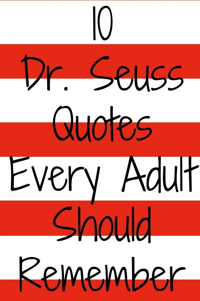 When was the last time you read a Dr. Seuss book?  These are 10 great Dr Seuss quotes that every adult should remember!