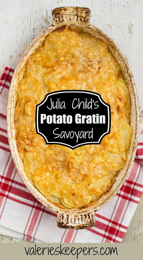This Julia Child's Potato Gratin Savoyard is a variation on on her great Gratin Dauphinois, Here, the cream is replaced by beef broth making it a lot lighter but just as irresistible.
