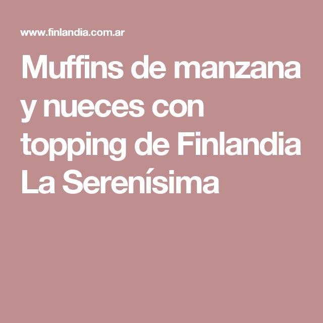 Muffins de manzana y nueces con topping de Finlandia La Serenísima