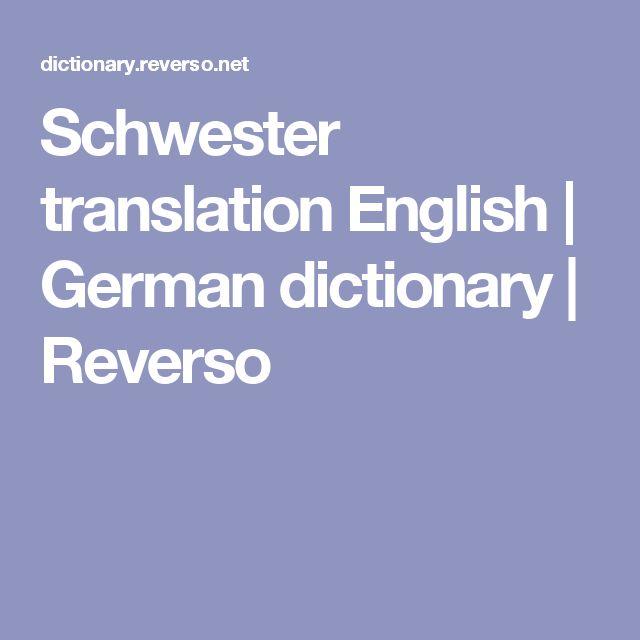 Schwester translation English | German dictionary | Reverso