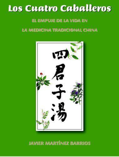 """Libro dedicado a """"Los Cuatro Caballeros"""", nombre con el que se conoce una antigua fórmula llamada Si Jun Zi Tang, que contiene cuatro componentes nobles y de buena conducta que forman la mixtura que tonifica el Qi"""