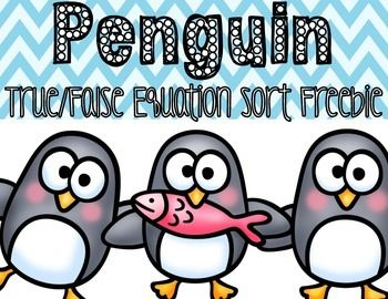 Freebie packet for practicing true/false equations-penguin themed!