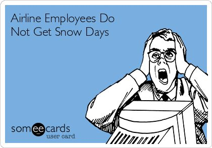 Airline Employees Do Not Get Snow Days