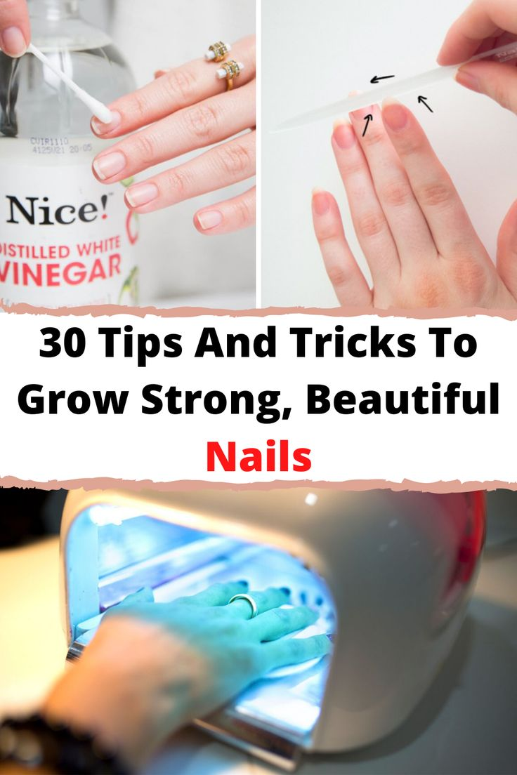 30 Tips And Tricks To Grow Strong, Beautiful Nails in 2020