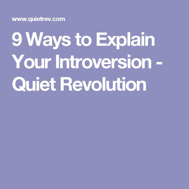 9 Ways to Explain Your Introversion - Quiet Revolution