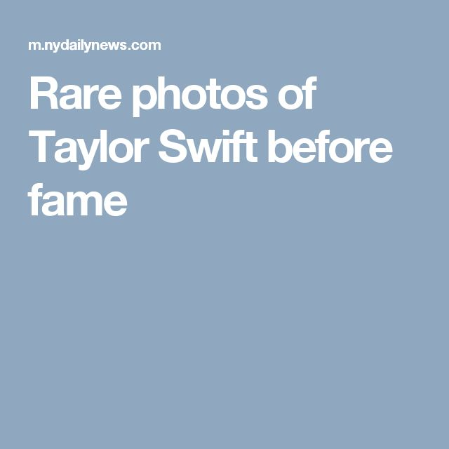 Rare photos of Taylor Swift before fame