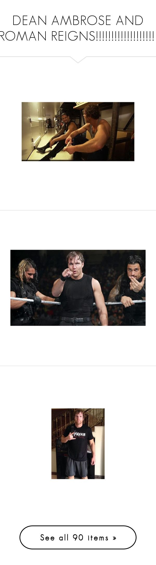 """DEAN AMBROSE AND ROMAN REIGNS!!!!!!!!!!!!!!!!!!!!"" by thefuturemrsambrose ❤ liked on Polyvore featuring WWE, dean ambrose, wwe, roman, the shield, tops, shirts, wrestling, wwe top and shirts & tops"
