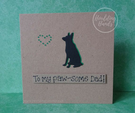 Fathers Day card. This Alsatian card for Dad features an Alsatian or German Shepherd Dog with gems in the shape of a heart. The message on this funny card is: To my Paw-some Dad!  This Alsatian card for Dad has a silhouette of a German Shepherd Dog (or Alsatian) with gems in the shape of a heart just above the dog. The colour of the shadow of the dog and the gems can be selected from the drop-down menu on this Fathers Day dog card (or dog birthday card). The sentiment on this handmade card…