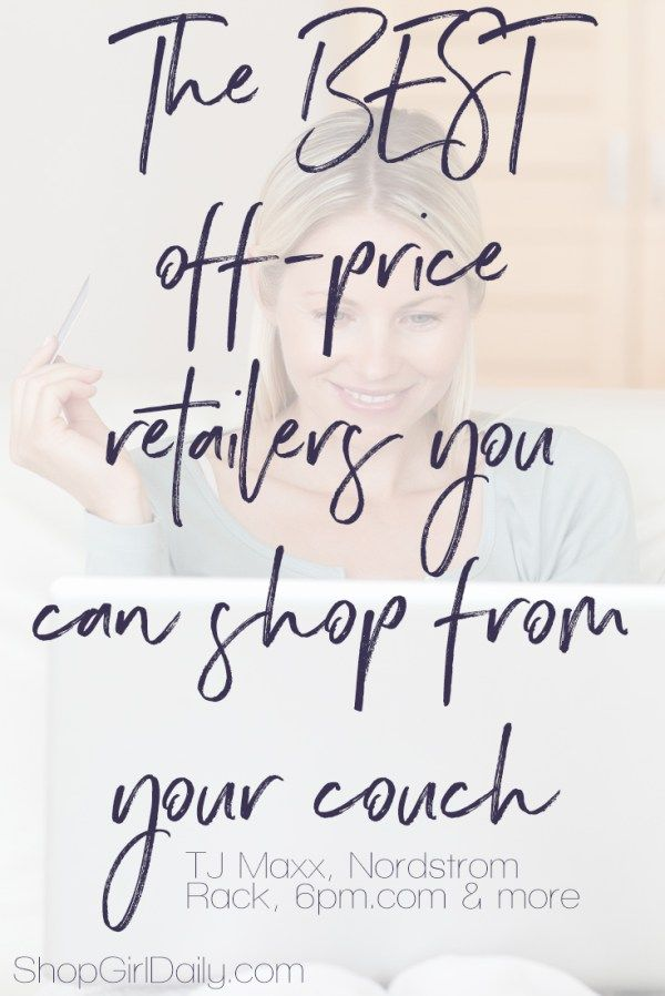 10 Off-Price Retailers You Can Shop From Your Couch  http://www.shopgirldaily.com/online-off-price-retailers/