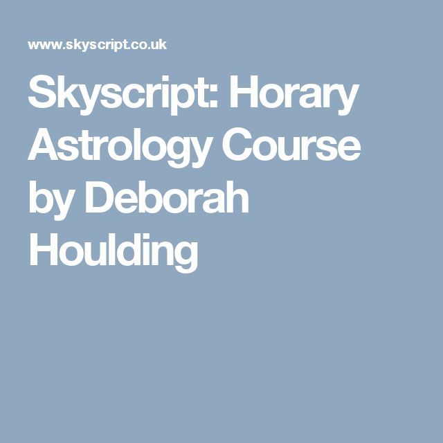 Skyscript: Horary Astrology Course by Deborah Houlding